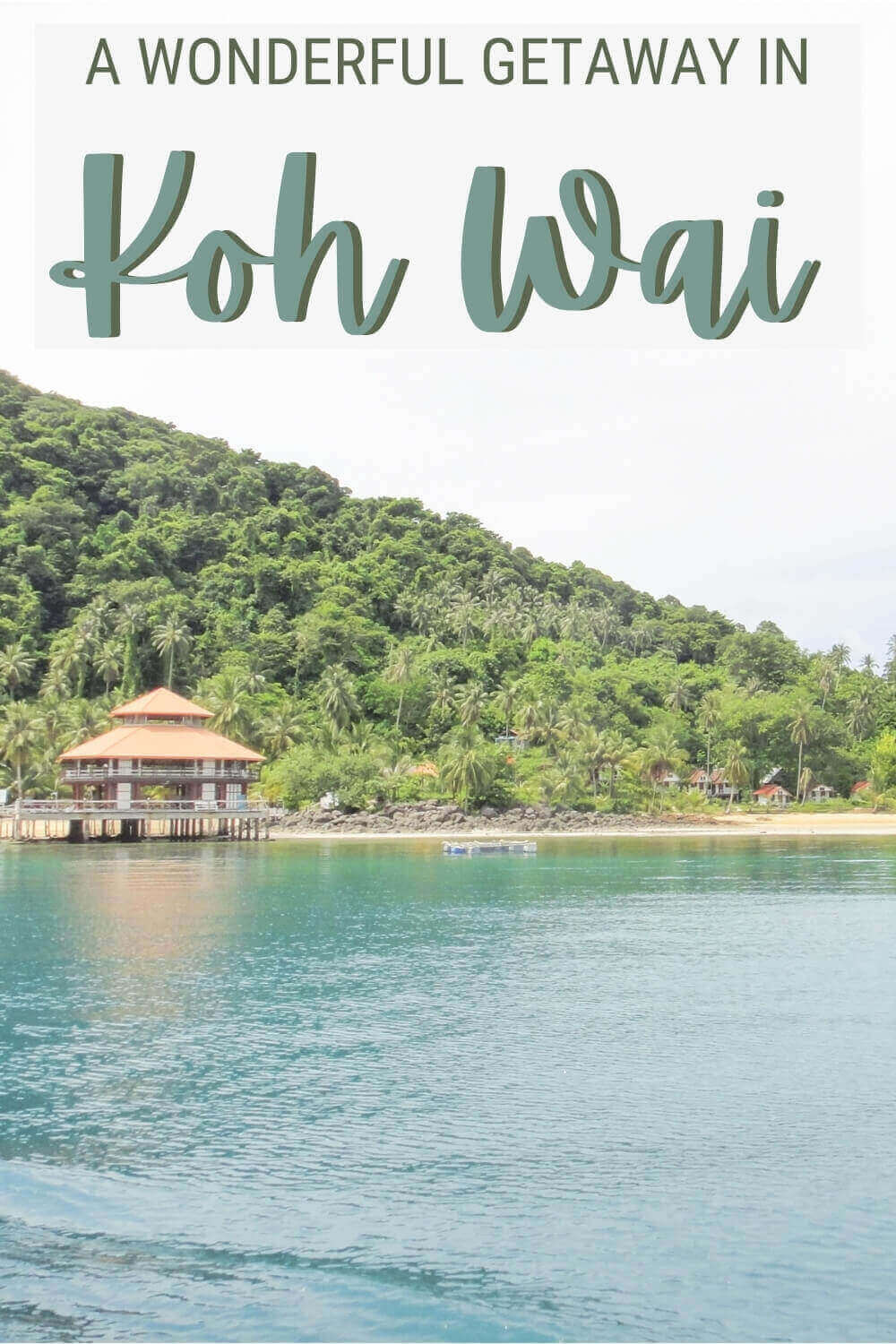 Learn how to have a great getaway in Koh Wai - via @clautavani